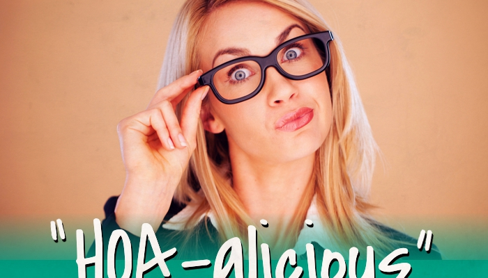 "ARE YOU ""HOA – ALICIOUS""?"